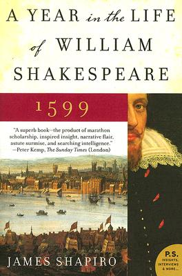 A Year in the Life of William Shakespeare By Shapiro, James S.