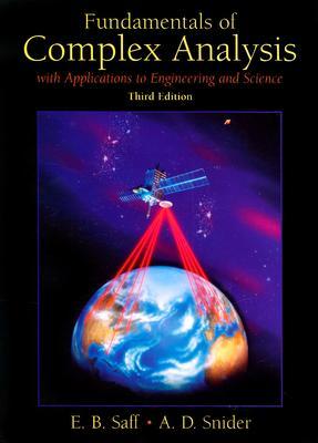 Fundamentals of Complex Analysis By Saff, E. B./ Snider, Arthur David