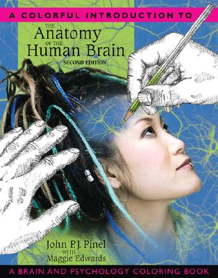 A Colorful Introduction to the Anatomy of the Human Brain By Pinel, John P. J./ Edwards, Maggie E.